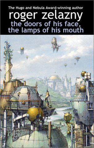 The Doors of His Face, The Lamps of His Mouth - Roger Zelazny