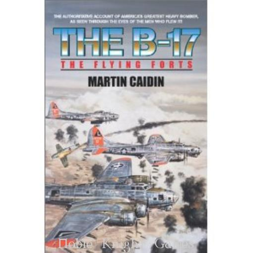 B-17, The - The Flying Forts (Historical Books (Ibooks)) - Martin Caidin