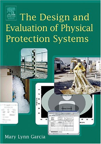 The Design and Evaluation of Physical Protection Systems - Mary Lynn Garcia