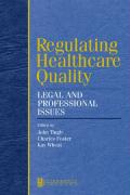 Regulating Healthcare Quality: Legal and Professional Issues
