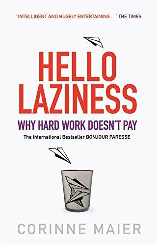Hello Laziness: Why Hard Work Doesn't Pay - Maier, Corinne