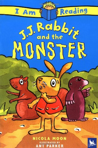 I Am Reading J.J. Rabbit and the Monster - Nicola Moon