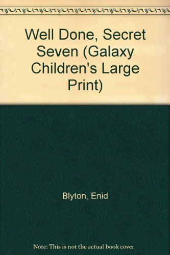 Well Done, Secret Seven (Galaxy Children's Large Print) - Enid Blyton