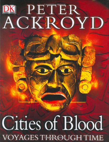 Voyages Through Time: Cities of Blood - Peter Ackroyd