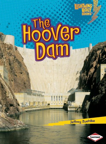 The Hoover Dam (Lightning Bolt Books: Famous Places) - Jeffrey Zuehlke