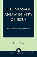 The Message and Ministry of Jesus: An Introductory Textbook