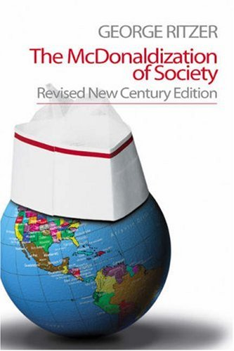 The McDonaldization of Society - George F. Ritzer