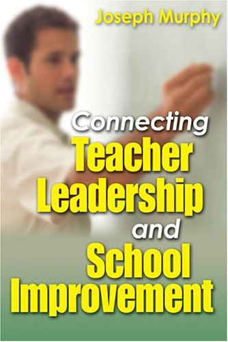 Connecting Teacher Leadership and School Improvement - Joseph F. Murphy