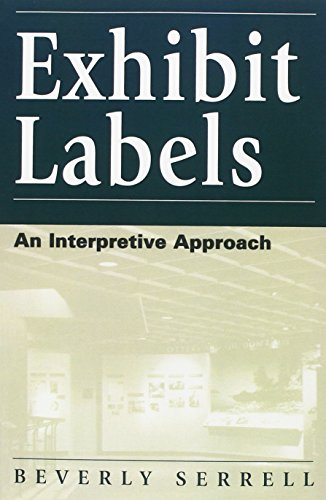 Exhibit Labels: An Interpretive Approach (VIP; 43) - Beverly Serrell