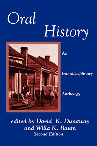 Oral History: An Interdisciplinary Anthology (AASLH Book Series) - David K. Dunaway; Willa K. Baum; Allan Nevins; Louis Starr; Ronald J. Grele Columbia University; Alice Hoffman