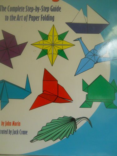 The Ultimate Origami Book - John Morin