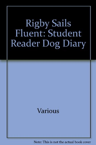 Rigby Sails Fluent: Student Reader Dog Diary - RIGBY