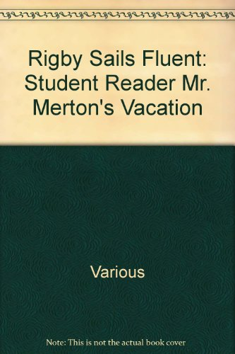 Rigby Sails Fluent: Student Reader Mr. Merton's Vacation - RIGBY