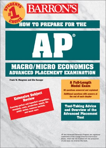 How to Prepare for the AP Macroeconomics/Microeconomics (Barron's AP Microeconomics/Macroeconomics) - Frank W. Musgrave; Elia Kacapyr