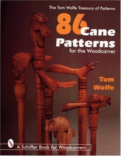 86 Cane Patterns: For the Woodcarver (Tom Wolfe Treasury of Patterns) - Tom James Wolfe