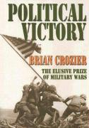 Political Victory: The Elusive Prize of Military Wars - Crozier, Brian