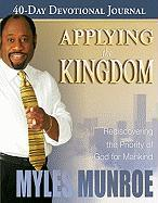 Applying the Kingdom 40-Day Devotional Journal: Rediscovering the Priority of God for Mankind