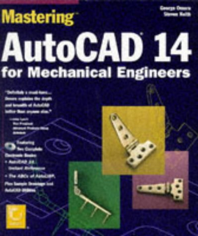 Mastering Autocad 14 for Mechanical Engineers - George Omura; Steven Keith