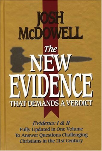 The New Evidence That Demands A Verdict: Evidence I & II Fully Updated in One Volume To Answer The Questions Challenging Christians in the 2 - Josh McDowell