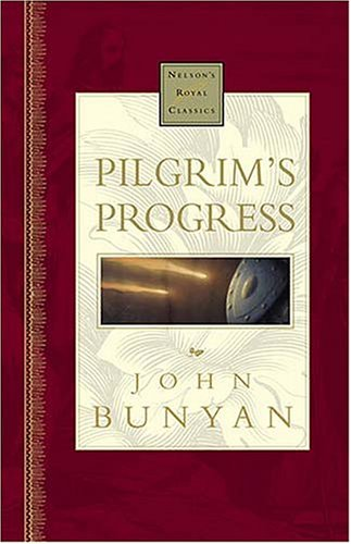 Pilgrim's Progress Nelson's Royal Classics - John Bunyan