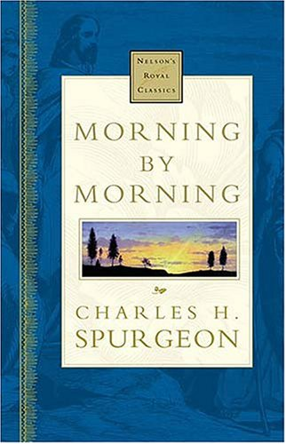 Morning By Morning Nelson's Royal Classics - Charles H. Spurgeon