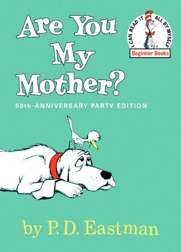 Are You My Mother? (Turtleback School  &  Library Binding Edition) (I Can Read It All by Myself Beginner Books (Pb)) - Philip D. Eastman