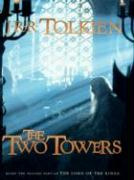 The Two Towers: Being the Second Part of the Lord of the Rings