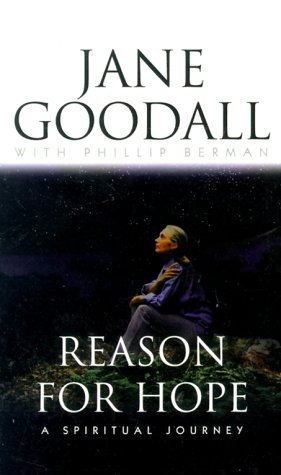 Reason for Hope: A Spiritual Journey - Jane Goodall