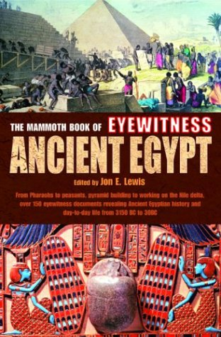 The Mammoth Book of Eyewitness Ancient Egypt - Jon E. Lewis