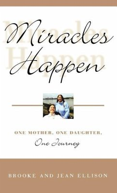 Miracles Happen: One Mother, One Daughter, One Journey