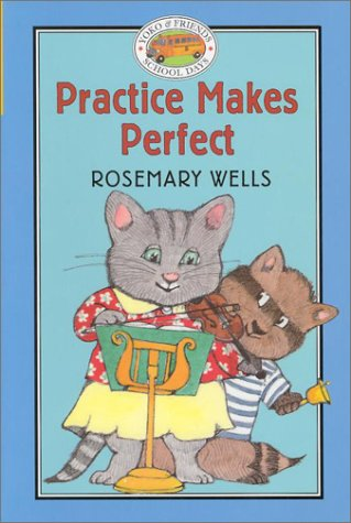Practice Makes Perfect (Yoko and Friends: School Days) - Rosemary Wells
