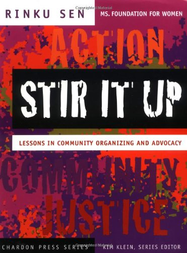 Stir It Up: Lessons in Community Organizing and Advocacy (The Chardon Press Series) - Rinku Sen