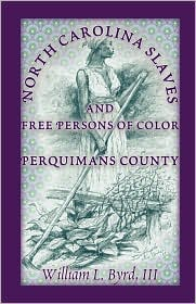 North Carolina Slaves and Free Persons of Color: Perquimans County