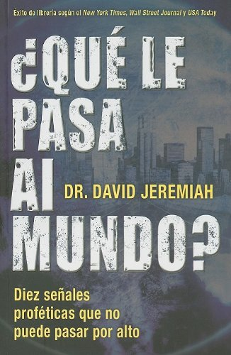 Que Le Pasa al Mundo? = What in the World Is Going On? (Spanish Edition) - David Jeremiah