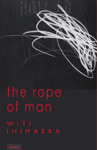 The Rope of Man - Witi Ihimaera