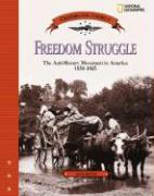 Freedom Struggle: The Anti-Slavery Movement in America 1830-1865
