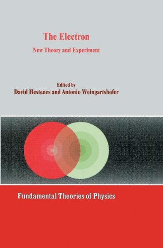 The Electron: New Theory and Experiment (Fundamental Theories of Physics) - David Hestenes; A. Weingartshofer