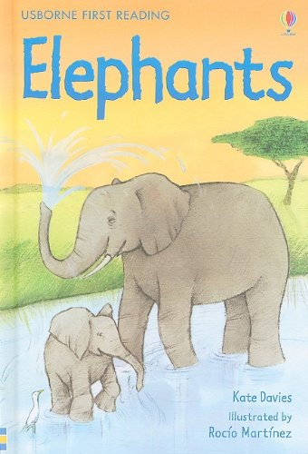 Elephants (Usborne First Reading: Level 4) - Kate Davies