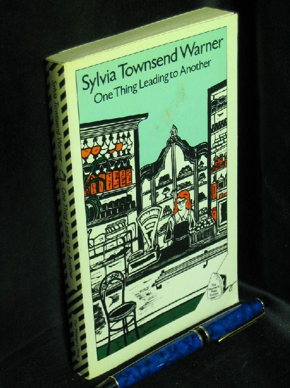 One thing leading to another - - Warner, Sylvia Townsend -