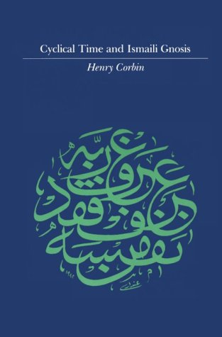 Cyclical Time  &  Ismaili Gnosis (Islamic Texts and Contexts) - Henry Corbin