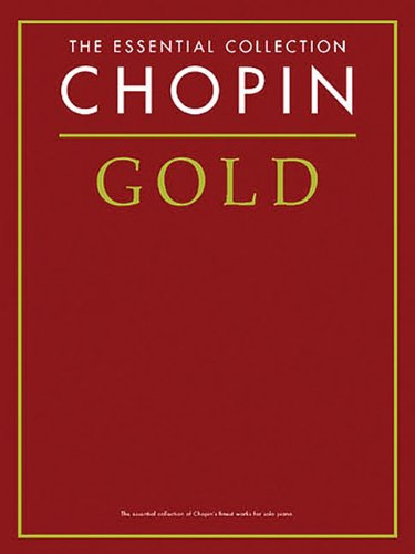 Chopin Gold: The Essential Collection (Essential Collections) - Frederick Chopin