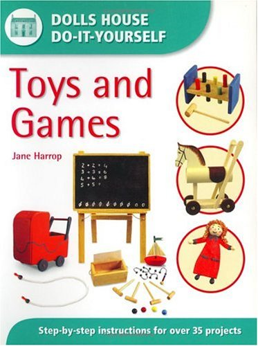 Toys and Games (Dolls House Do-It-Yourself) - Jane Harrop