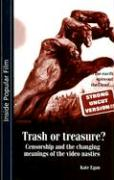 Trash or Treasure?: Censorship and the Changing Meanings of the Video Nasties
