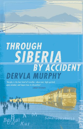 Through Siberia by Accident: A Small Slice of Autobiography - Dervla Murphy