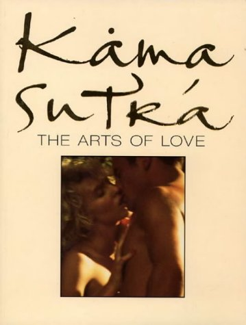 Kama Sutra: The Arts of Love - Mallanaga Vatsayana