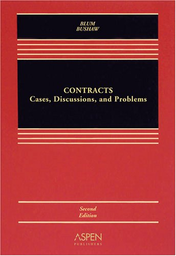 Contracts: Cases Discussion  &  Problems - Brian A. Blum; Amy C. Bushaw