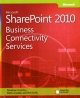 Microsoft Sharepoint 2010 Business Connectivity Services: Unlocking Your Enterprise Data: Vol 0