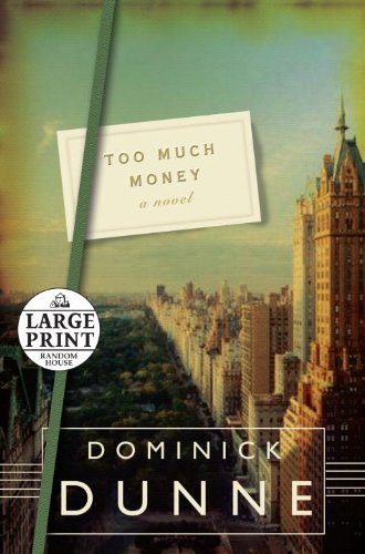 Too Much Money: A Novel (Random House Large Print) - Dominick Dunne