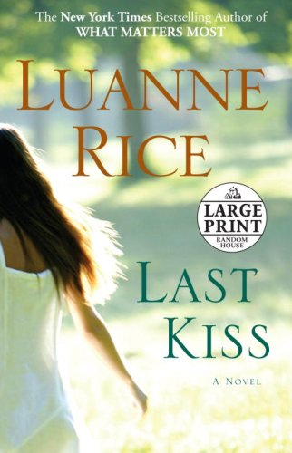 Last Kiss: A Novel (Random House Large Print) - Luanne Rice