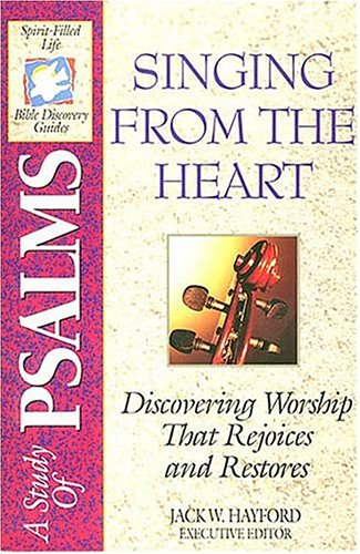 The Spirit-filled Life Bible Discovery Series B9-singing From The Heart - Jack Hayford